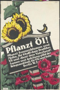 Plant oil! Plant sunflowers and poppies, thus producing German oil and serving the fatherland! Seeds and instructions from the War Committee for Oils and Fats, Berlin W.8. Hollerbaum and Schmidt Berlin. ©Art.IWM PST 3234 http://www.iwm.org.uk/collections/item/object/10896